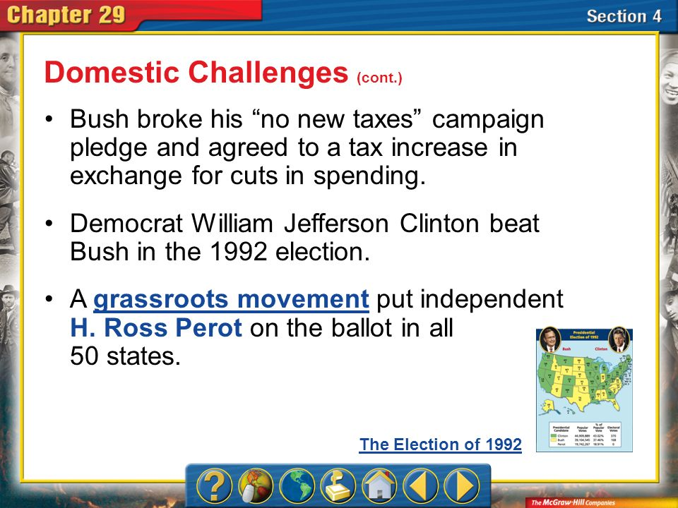 Section 4 Bush broke his no new taxes campaign pledge and agreed to a tax increase in exchange for cuts in spending. Democrat William Jefferson Clinto