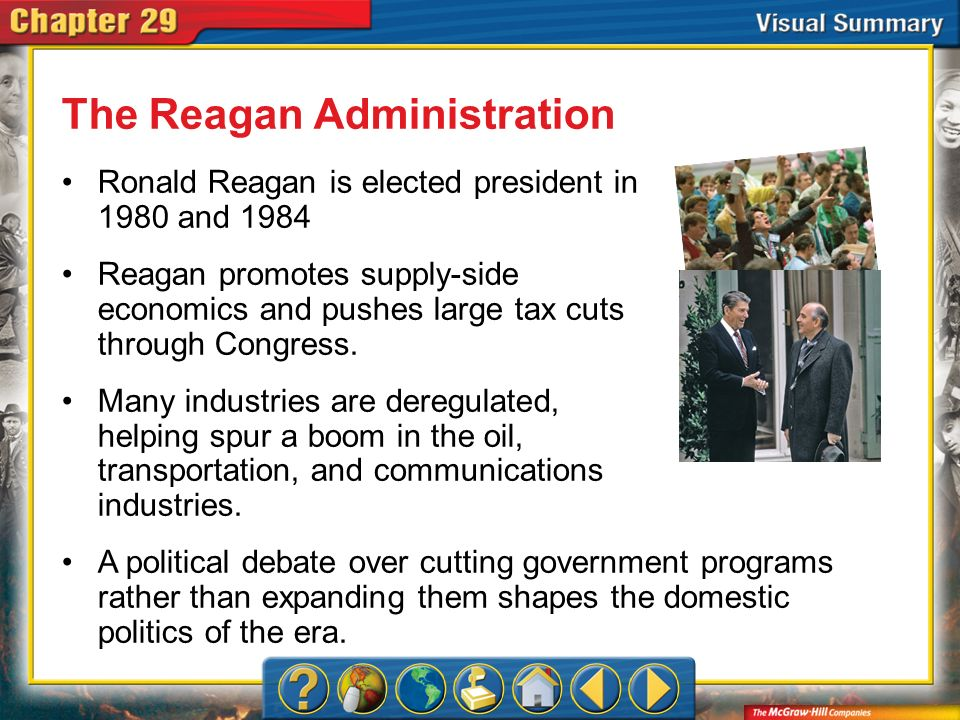 VS 3 The Reagan Administration Ronald Reagan is elected president in 1980 and 1984 Reagan promotes supply-side economics and pushes large tax cuts thr