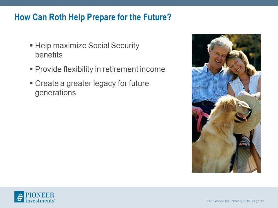 23285-02-0210| February 2010 | Page 19 How Can Roth Help Prepare for the Future.