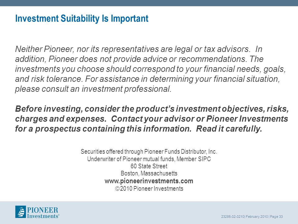 23285-02-0210| February 2010 | Page 33 Neither Pioneer, nor its representatives are legal or tax advisors.
