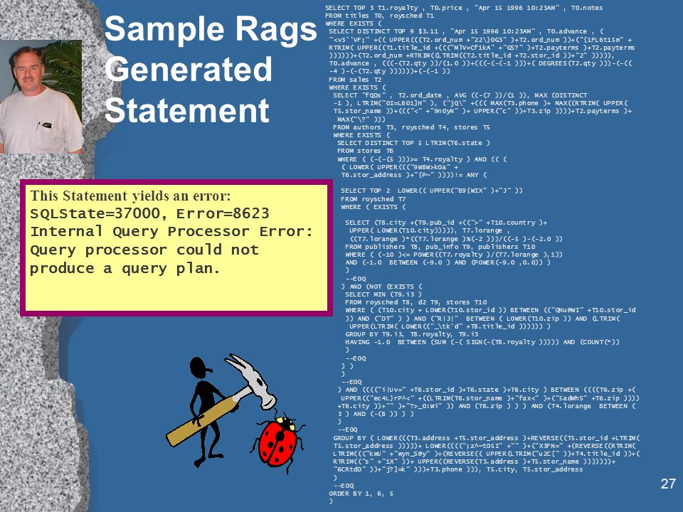 26 RAGS: RAndom SQL test Generator Microsoft spends a LOT of money on testing.