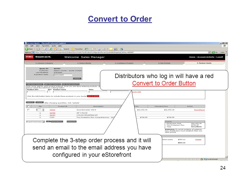 24 Convert to Order Distributors who log in will have a red Convert to Order Button Complete the 3-step order process and it will send an email to the email address you have configured in your eStorefront