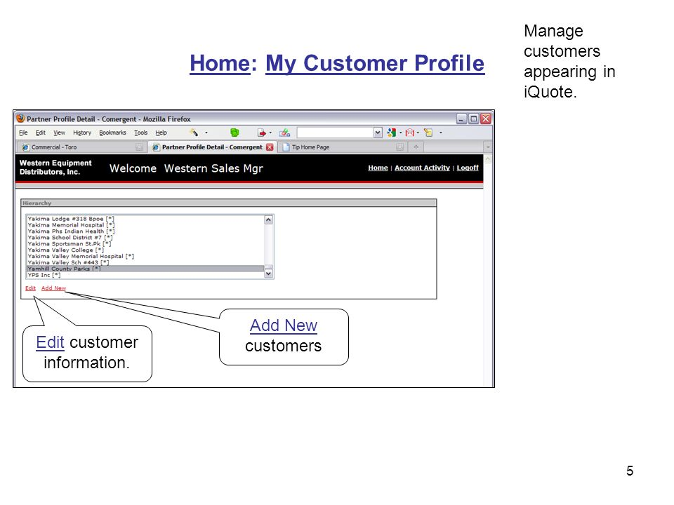 5 Home: My Customer Profile Edit customer information.