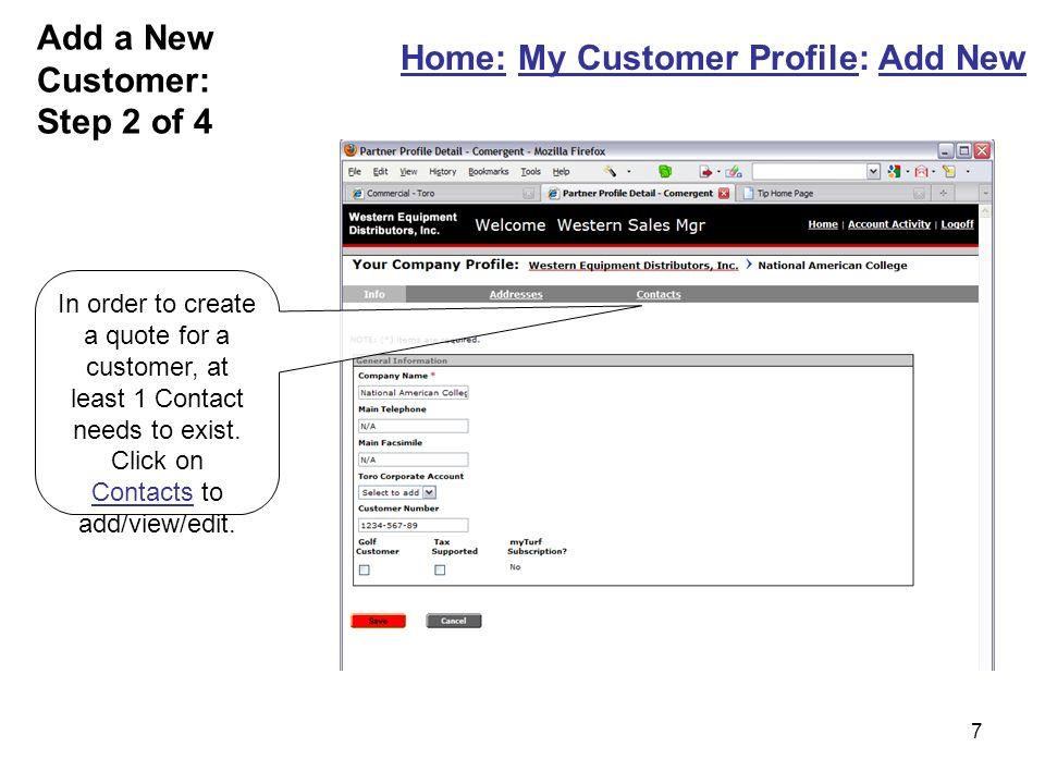8 Click Add New Add a New Customer: Step 3 of 4 Home: My Customer Profile: Add New