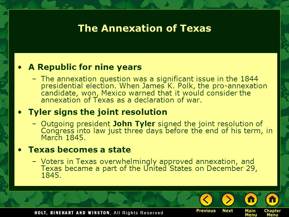 The Annexation of Texas A Republic for nine years –The annexation question was a significant issue in the 1844 presidential election. When James K. Po