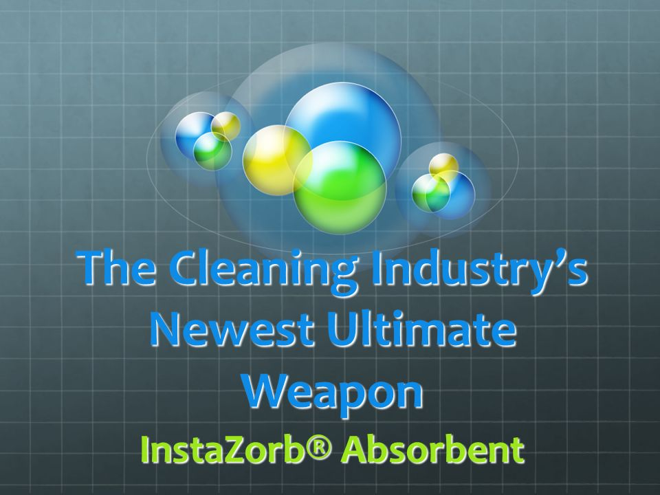 The Cleaning Industrys Newest Ultimate Weapon InstaZorb® Absorbent