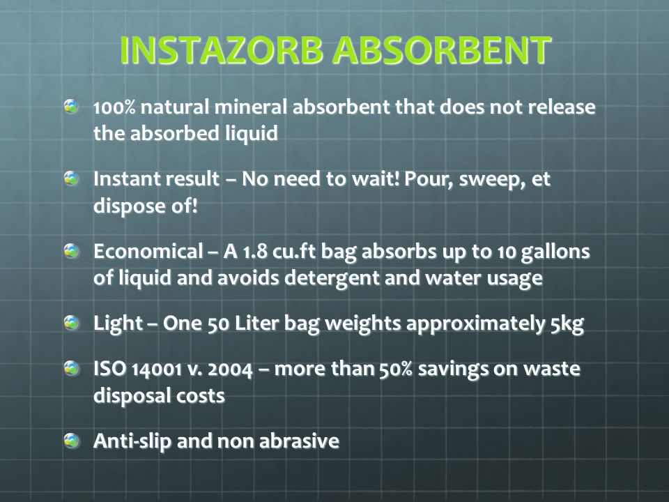 INSTAZORB ABSORBENT 100% natural mineral absorbent that does not release the absorbed liquid Instant result – No need to wait.