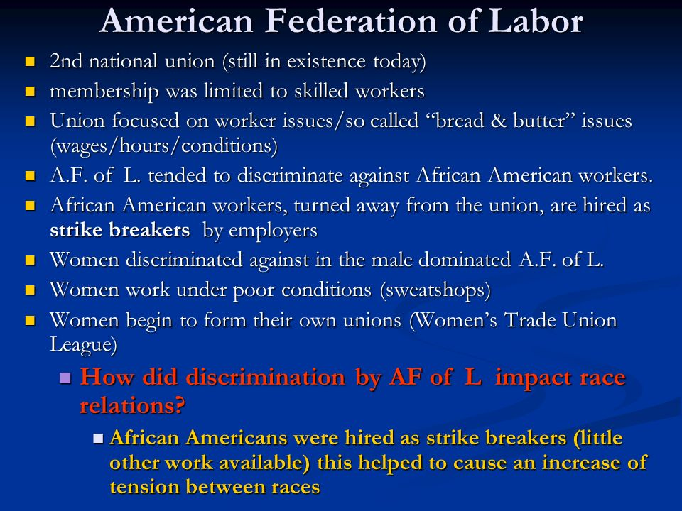 Formation of Labor Unions Unions develop in spite of workers fears Knights of Labor (labor union) first union to become a major economic force No work