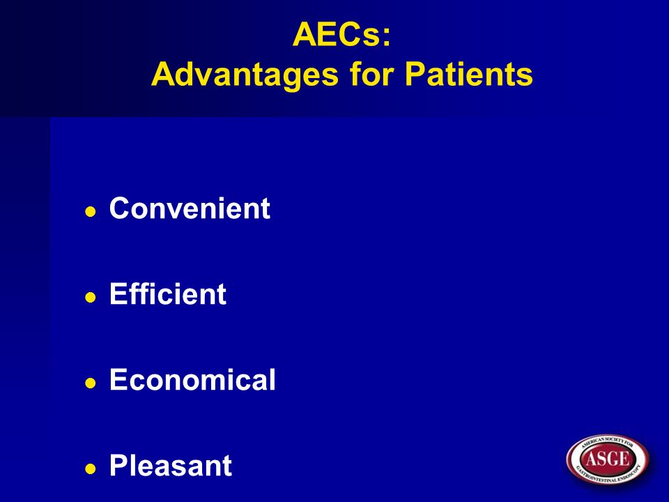 AECs: Advantages for Patients Convenient Efficient Economical Pleasant