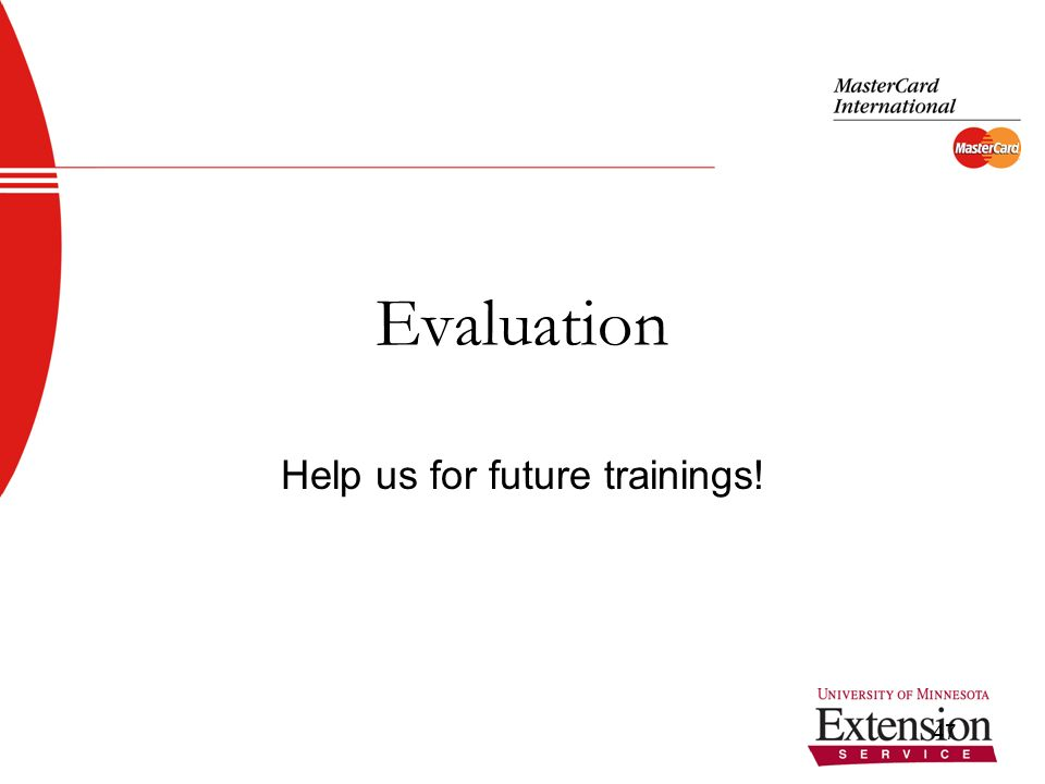 47 Evaluation Help us for future trainings!