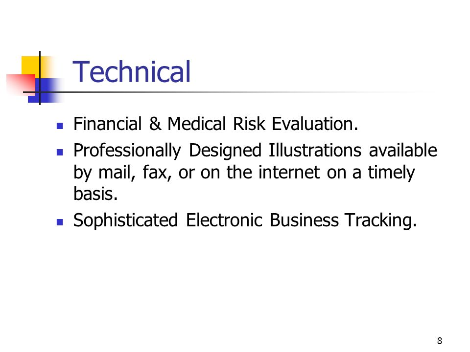 7 Technical Each risk is evaluated at the proposal stage and the appropriate carrier selected.