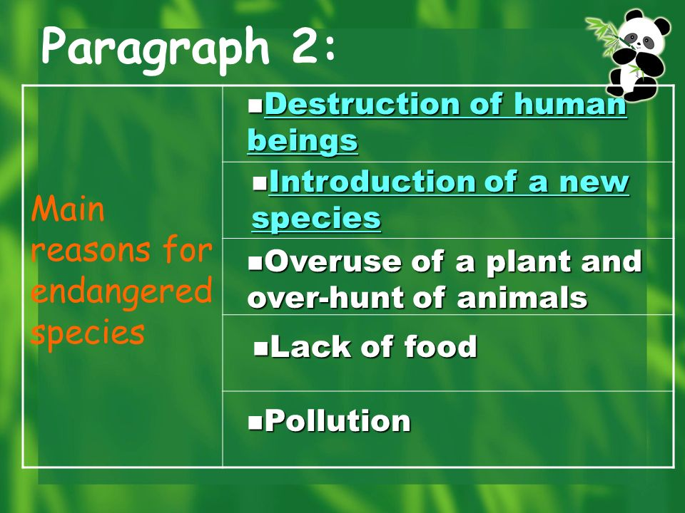 Topic sentence Para. 2: A species can become endangered for different reasons.