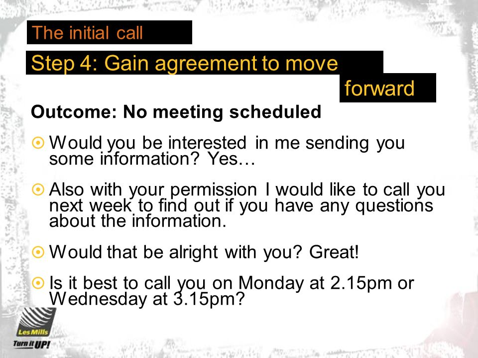 Outcome: No meeting scheduled Would you be interested in me sending you some information? Yes… Also with your permission I would like to call you next