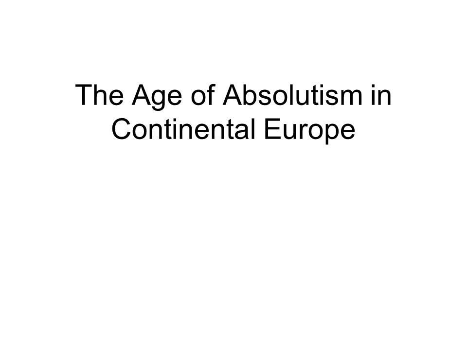 The Age of Absolutism in Continental Europe