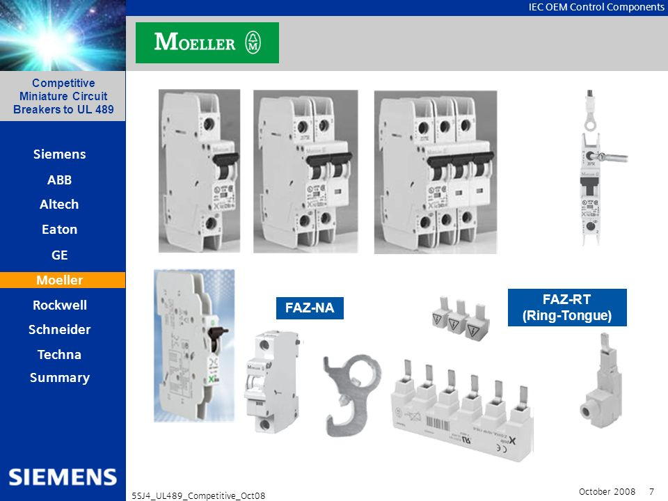 IEC OEM Control Components Competitive Miniature Circuit Breakers to UL 489 October 2008 7 5SJ4_UL489_Competitive_Oct08 Siemens ABB Eaton Altech GE Mo