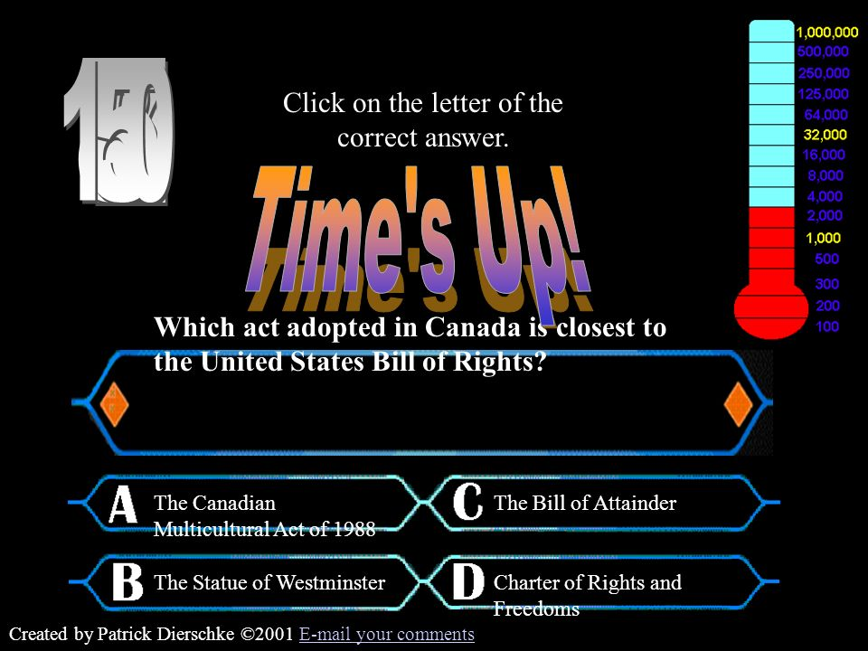 Created by Patrick Dierschke ©2001 E-mail your commentsE-mail your comments Which act adopted in Canada is closest to the United States Bill of Rights.