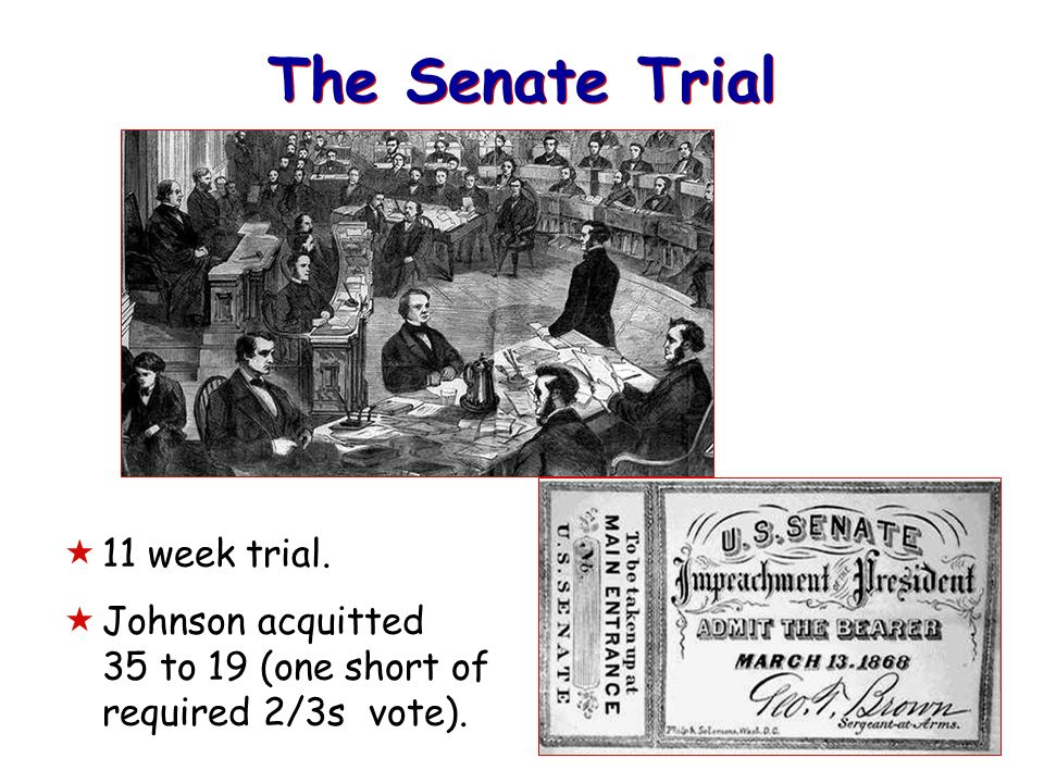 15. President Johnsons Impeachment Removing Stanton violated the Tenure of Office Act Johnson replaced generals in the field who were more sympathetic