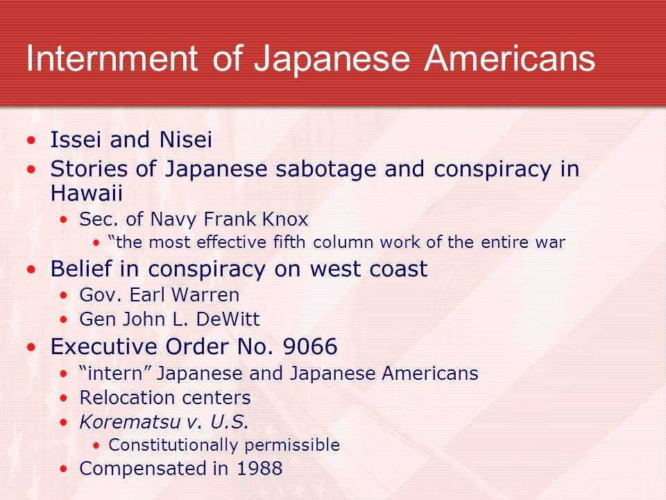 Internment of Japanese Americans Issei and Nisei Stories of Japanese sabotage and conspiracy in Hawaii Sec. of Navy Frank Knox the most effective fift