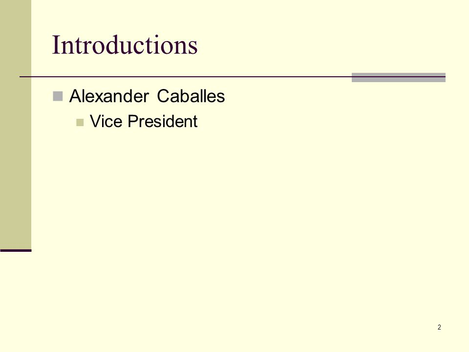 2 Introductions Alexander Caballes Vice President