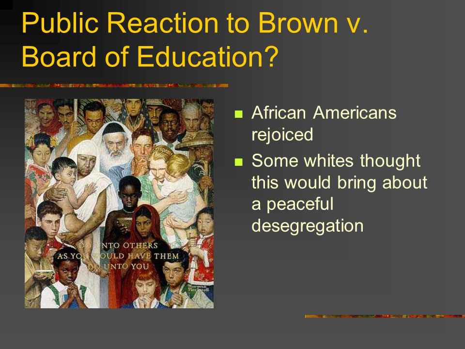 Public Reaction to Brown v.Board of Education. The Klan did NOT approve.
