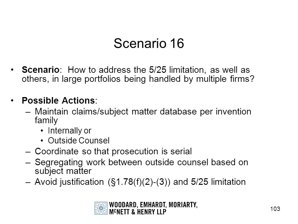 103 Scenario 16 Scenario: How to address the 5/25 limitation, as well as others, in large portfolios being handled by multiple firms? Possible Actions
