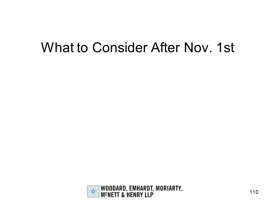 110 What to Consider After Nov. 1st