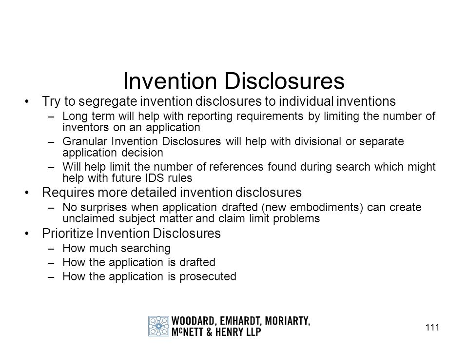 111 Invention Disclosures Try to segregate invention disclosures to individual inventions –Long term will help with reporting requirements by limiting