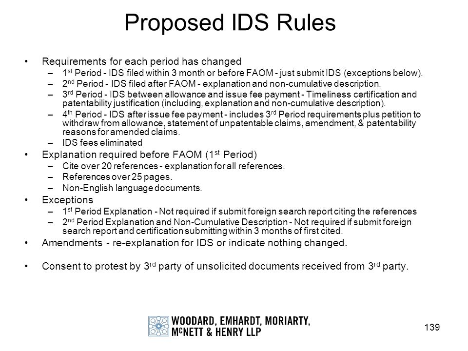 139 Proposed IDS Rules Requirements for each period has changed –1 st Period - IDS filed within 3 month or before FAOM - just submit IDS (exceptions b