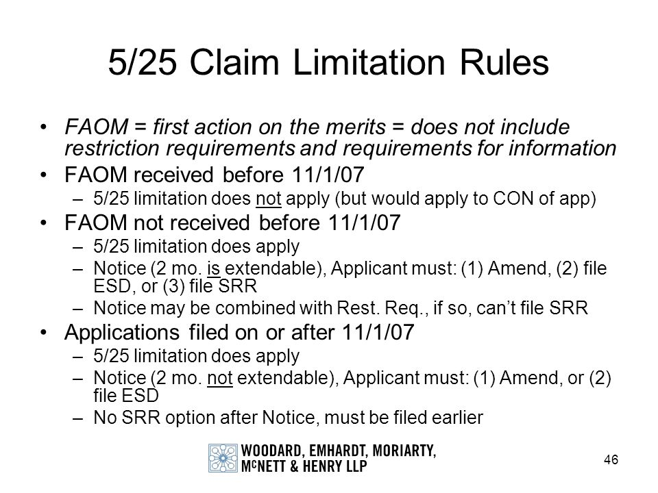 46 5/25 Claim Limitation Rules FAOM = first action on the merits = does not include restriction requirements and requirements for information FAOM rec