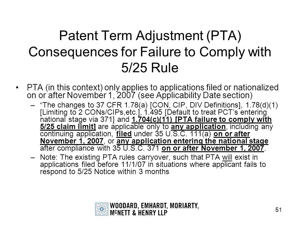 51 Patent Term Adjustment (PTA) Consequences for Failure to Comply with 5/25 Rule PTA (in this context) only applies to applications filed or national