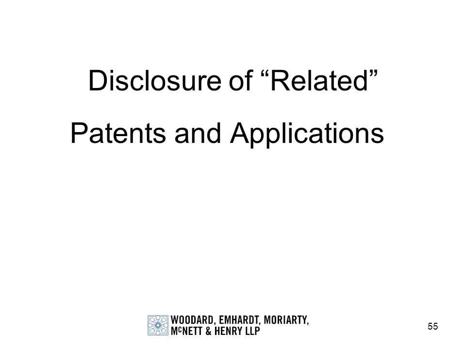 55 Disclosure of Related Patents and Applications