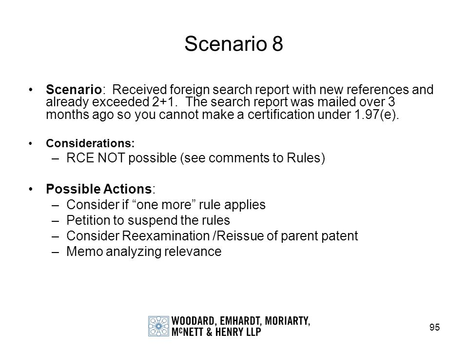 95 Scenario 8 Scenario: Received foreign search report with new references and already exceeded 2+1. The search report was mailed over 3 months ago so