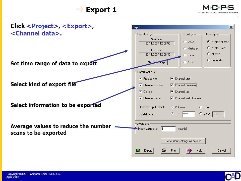 Copyright © CAD-Computer GmbH & Co. KG. April 2007 Export 1 Click,,.