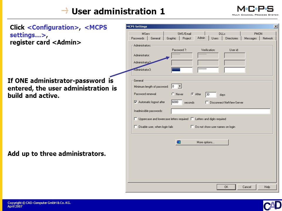 Copyright © CAD-Computer GmbH & Co. KG. April 2007 User administration 1 Click,, register card If ONE administrator-password is entered, the user admi