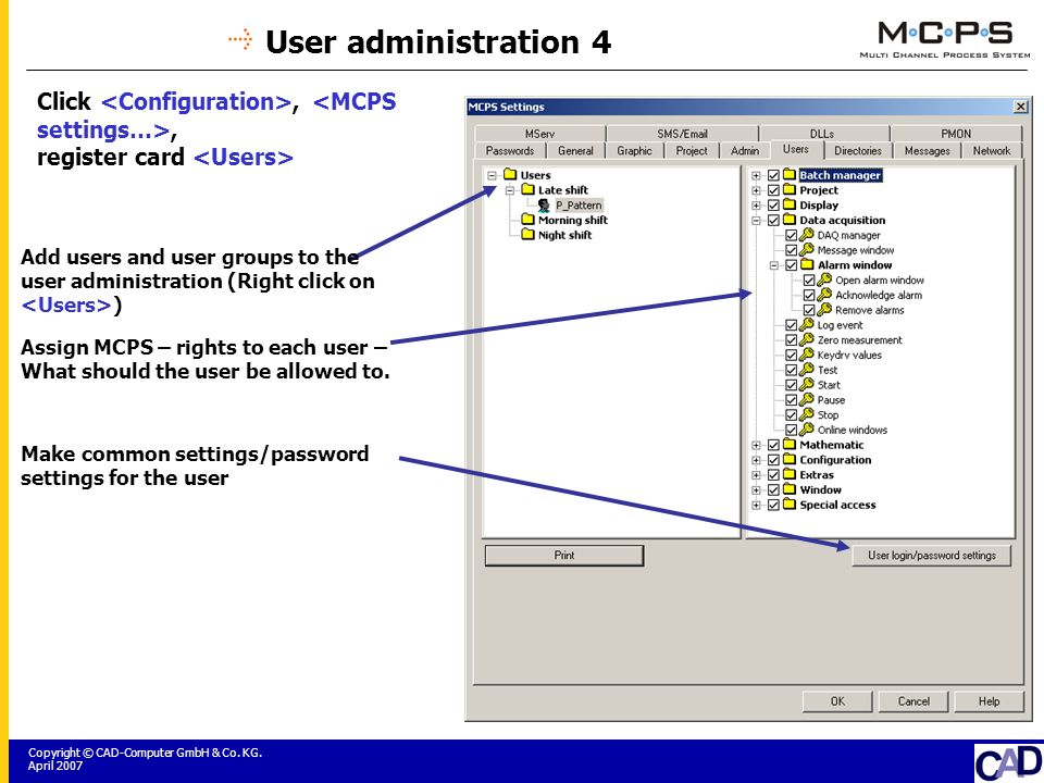 Copyright © CAD-Computer GmbH & Co. KG. April 2007 User administration 4 Click,, register card Add users and user groups to the user administration (R