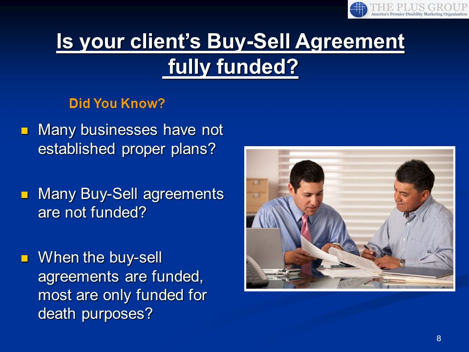 8 Many businesses have not established proper plans? Many businesses have not established proper plans? Many Buy-Sell agreements are not funded? Many