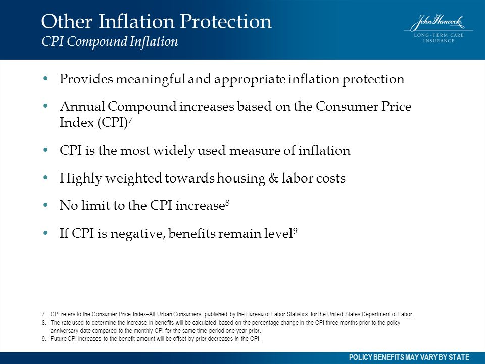 Other Inflation Protection CPI Compound Inflation Provides meaningful and appropriate inflation protection Annual Compound increases based on the Cons