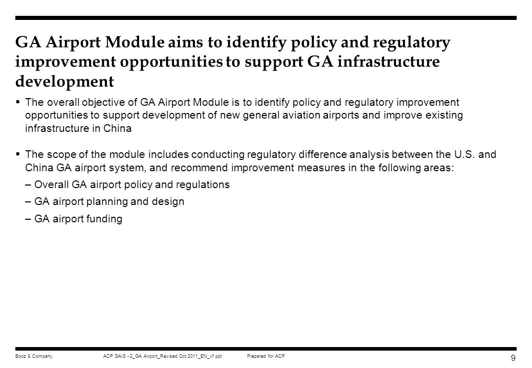 Prepared for ACPACP GAIS - 2_GA Airport_Revised Oct 2011_EN_vf.pptBooz & Company 8 Executive summary GA airport regulations GA airport planning and design GA airport funding Appendix