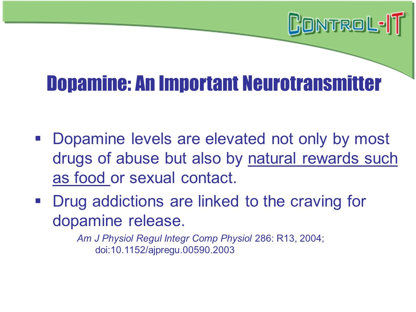 Dopamine: An Important Neurotransmitter Dopamine levels are elevated not only by most drugs of abuse but also by natural rewards such as food or sexua