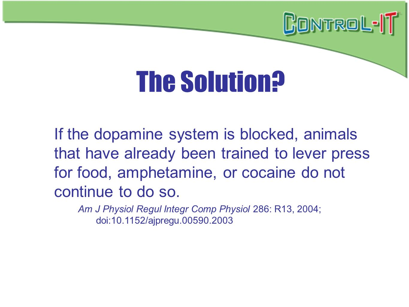 The Solution? If the dopamine system is blocked, animals that have already been trained to lever press for food, amphetamine, or cocaine do not contin
