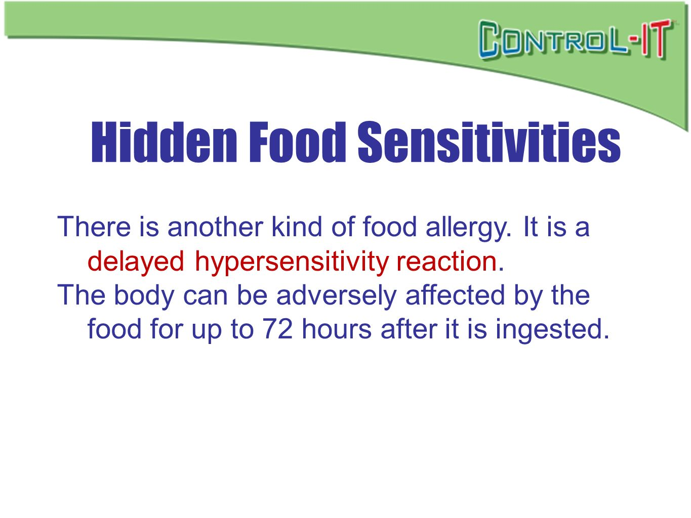 Hidden Food Sensitivities There is another kind of food allergy. It is a delayed hypersensitivity reaction. The body can be adversely affected by the