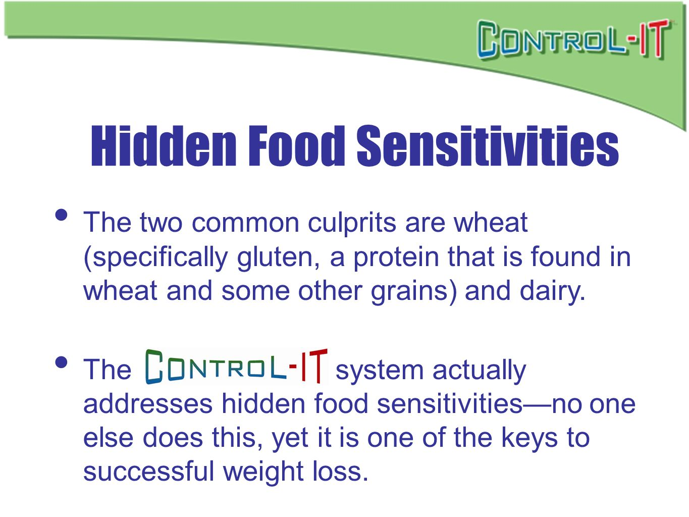 Hidden Food Sensitivities The two common culprits are wheat (specifically gluten, a protein that is found in wheat and some other grains) and dairy. T
