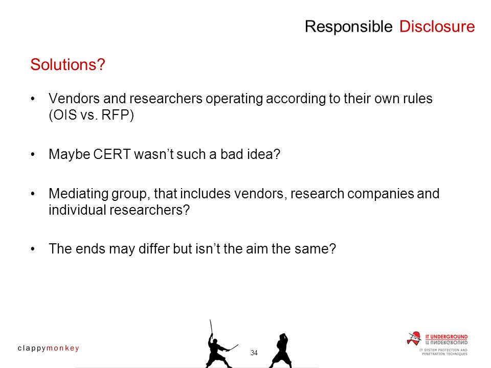 Vendors and researchers operating according to their own rules (OIS vs. RFP) Maybe CERT wasnt such a bad idea? Mediating group, that includes vendors,