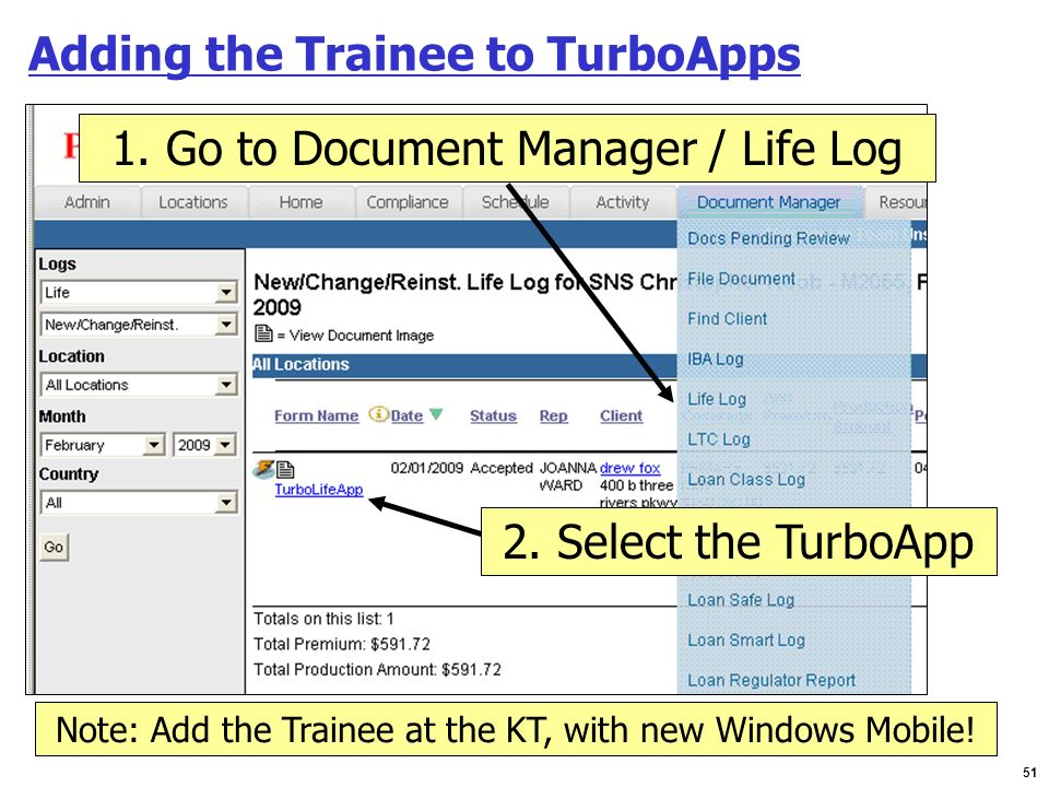51 Adding the Trainee to TurboApps 1. Go to Document Manager / Life Log 2. Select the TurboApp Note: Add the Trainee at the KT, with new Windows Mobil