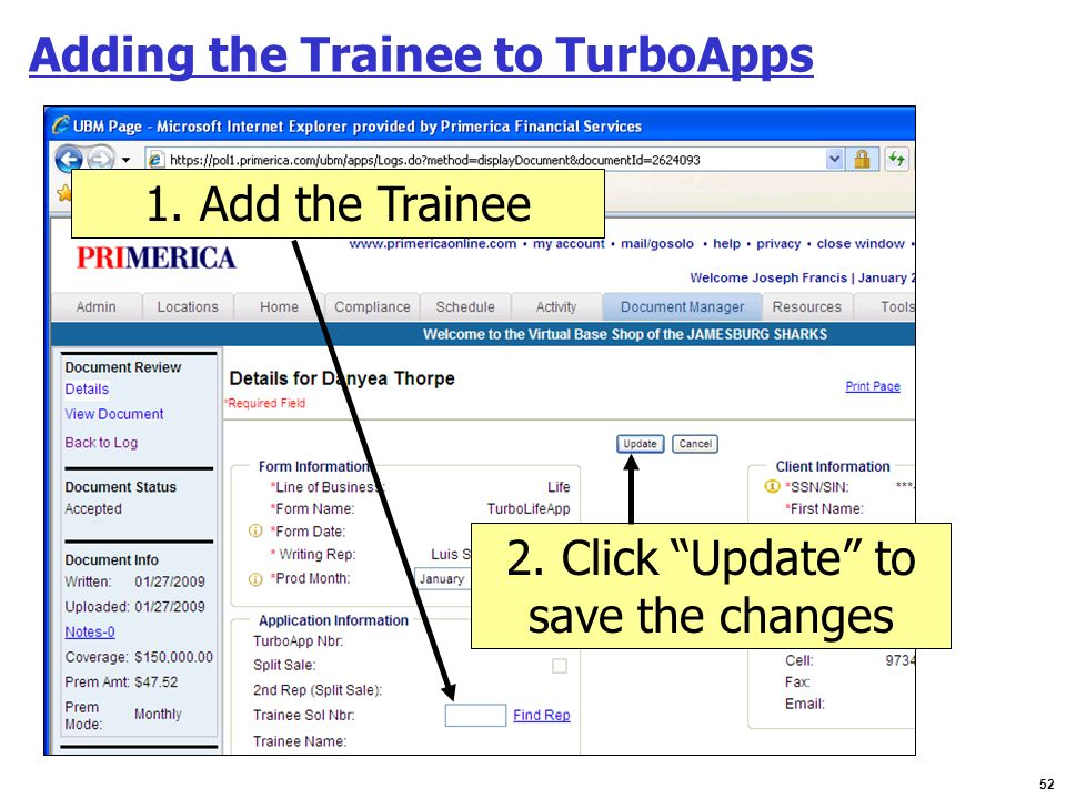 52 Adding the Trainee to TurboApps 1. Add the Trainee 2. Click Update to save the changes