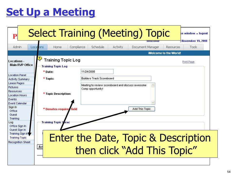 54 Set Up a Meeting Select Training (Meeting) Topic Enter the Date, Topic & Description then click Add This Topic