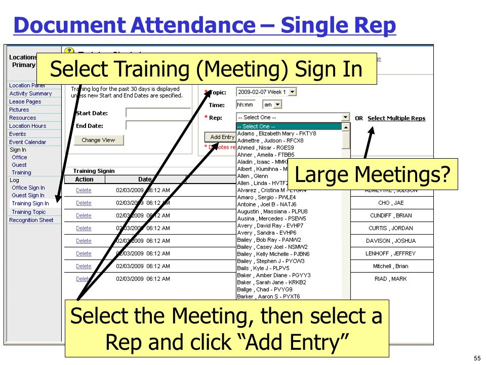 55 Document Attendance – Single Rep Select the Meeting, then select a Rep and click Add Entry Select Training (Meeting) Sign In Large Meetings?