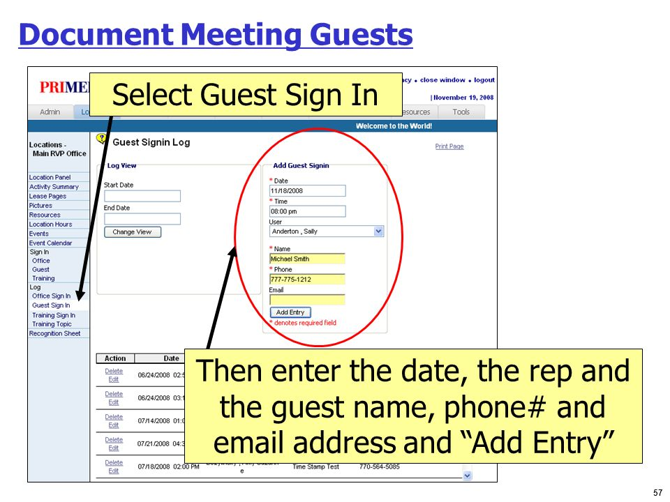 57 Document Meeting Guests Select Guest Sign In Then enter the date, the rep and the guest name, phone# and email address and Add Entry