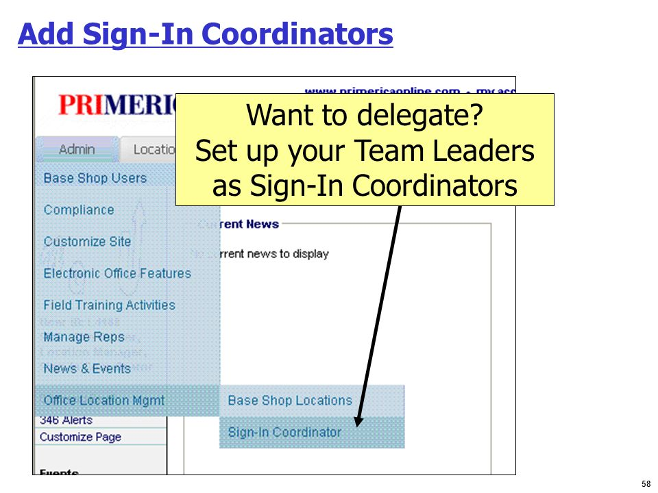 58 Add Sign-In Coordinators Want to delegate? Set up your Team Leaders as Sign-In Coordinators