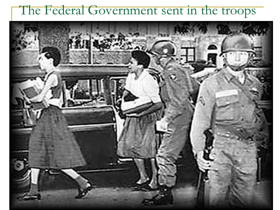 The Federal Government sent in the troops